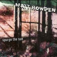 Spurge The Sun mp3 Artist Compilation by Matt Howden