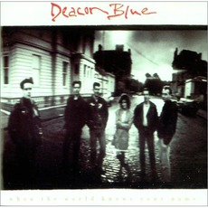 When The World Knows Your Name mp3 Album by Deacon Blue