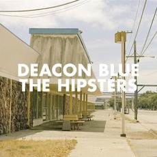 The Hipsters mp3 Album by Deacon Blue