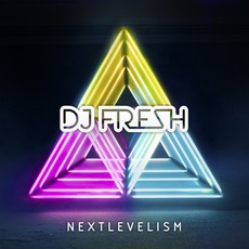 Nextlevelism (Deluxe Edition) mp3 Album by Dj Fresh
