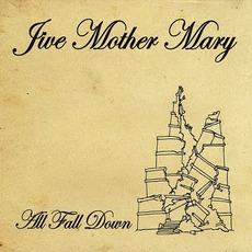 All Fall Down mp3 Album by Jive Mother Mary