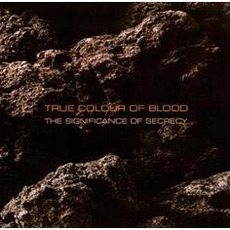 The Significance Of Secrecy mp3 Album by True Colour Of Blood