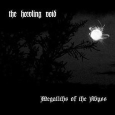 Megaliths Of The Abyss mp3 Album by The Howling Void