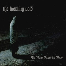The Womb Beyond The World mp3 Album by The Howling Void