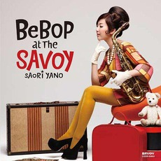 Bebop At The Savoy mp3 Album by Saori Yano
