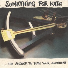 The Answer To Both Your Questions mp3 Album by Something For Kate