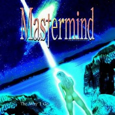 The Way I Go mp3 Album by Mastermind