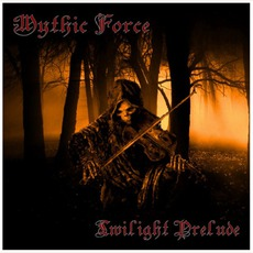 Twilight Prelude mp3 Album by Mythic Force