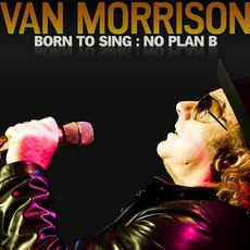 Born To Sing: No Plan B mp3 Album by Van Morrison
