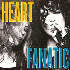 Fanatic (Limited Edition) by Heart
