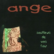 Souffleurs De Vers Tour mp3 Live by Ange