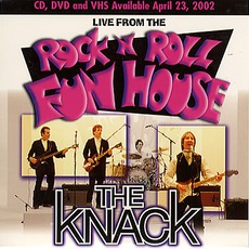 Live From The Rock 'N' Roll Fun House mp3 Live by The Knack
