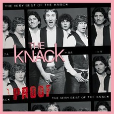 Proof: The Very Best Of The Knack mp3 Artist Compilation by The Knack
