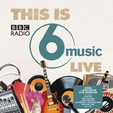 This Is BBC Radio 6 Music Live mp3 Compilation by Various Artists