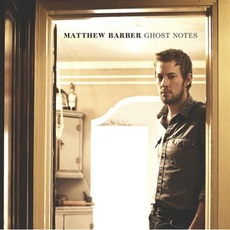 Ghost Notes mp3 Album by Matthew Barber