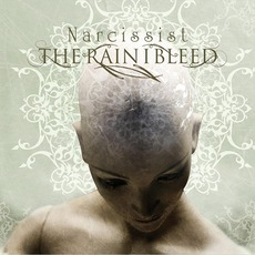 Narcissist mp3 Album by The Rain I Bleed
