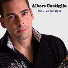 These Are The Days mp3 Album by Albert Castiglia