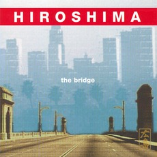 The Bridge mp3 Album by Hiroshima
