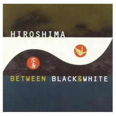 Between Black & White mp3 Album by Hiroshima