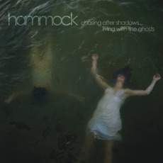 Chasing After Shadows... Living With The Ghosts mp3 Album by Hammock