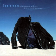 Raising Your Voice... Trying To Stop An Echo mp3 Album by Hammock