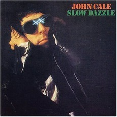 Slow Dazzle mp3 Album by John Cale