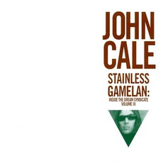 Stainless Gamelan: Inside The Dream Syndicate, Volume III mp3 Album by John Cale