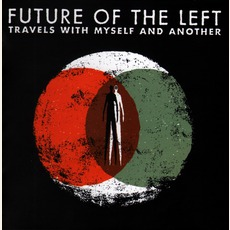 Travels With Myself And Another mp3 Album by Future Of The Left