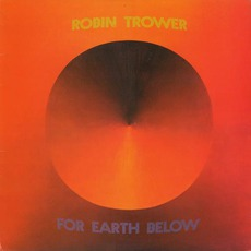 For Earth Below mp3 Album by Robin Trower