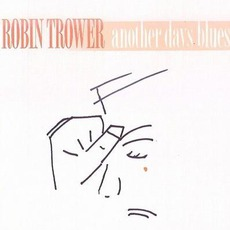 Another Days Blues mp3 Album by Robin Trower