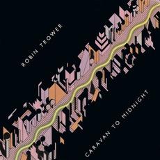 Caravan To Midnight mp3 Album by Robin Trower