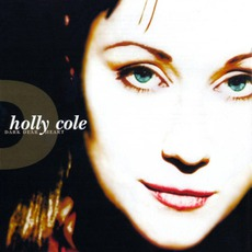 Dark Dear Heart by Holly Cole