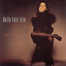 Don't Smoke In Bed mp3 Album by Holly Cole