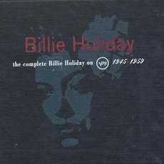The Complete Billie Holiday On Verve 1945-1959 mp3 Artist Compilation by Billie Holiday