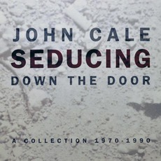 Seducing Down The Door: A Collection 1970 - 1990 mp3 Artist Compilation by John Cale