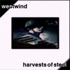 Harvests Of Steel mp3 Album by Westwind