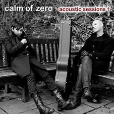 Acoustic Sessions 1 by Calm Of Zero