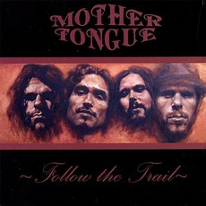 Follow The Trail mp3 Album by Mother Tongue
