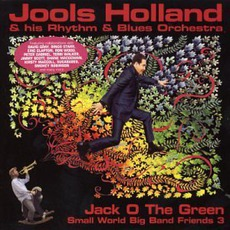 Jack O The Green: Small World Big Band Friends 3 mp3 Album by Jools Holland & His Rhythm & Blues Orchestra