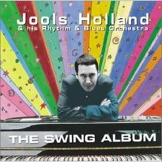 The Swing Album mp3 Album by Jools Holland & His Rhythm & Blues Orchestra