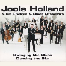 Swinging The Blues, Dancing The Ska mp3 Album by Jools Holland & His Rhythm & Blues Orchestra