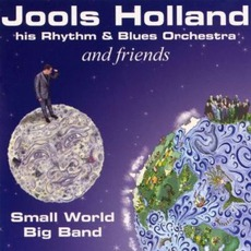 Small World Big Band mp3 Album by Jools Holland & His Rhythm & Blues Orchestra