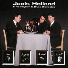 Sex & Jazz & Rock & Roll mp3 Album by Jools Holland & His Rhythm & Blues Orchestra