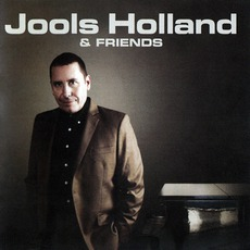 Jools Holland & Friends by Jools Holland & His Rhythm & Blues Orchestra