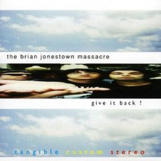 Give It Back! mp3 Album by The Brian Jonestown Massacre