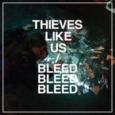 Bleed Bleed Bleed mp3 Album by Thieves Like Us