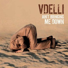Ain't Bringing Me Down mp3 Album by Vdelli