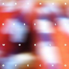 World Of Echo (Re-Issue) mp3 Album by Arthur Russell