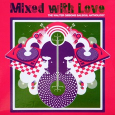 Mixed With Love: The Walter Gibbons Salsoul Anthology mp3 Compilation by Various Artists