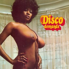 The Best Of Disco Demands: A Collection Of Rare 1970s Dance Music by Various Artists